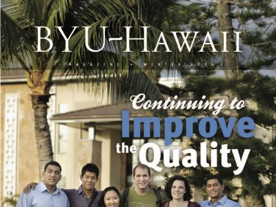 BYUH Magazine Winter 2014 Continuing to Improve the Quality