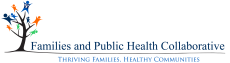 Families and Public Health Collaborative - Thriving Families, Healthy Communities