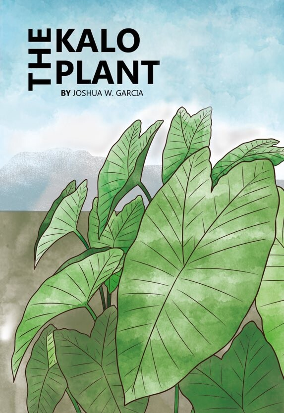 "Graphic of kalo titled, ""The Kalo Plant"" short story written by Joshua Garcia."