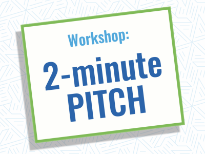 2 Minute Pitch Workshop