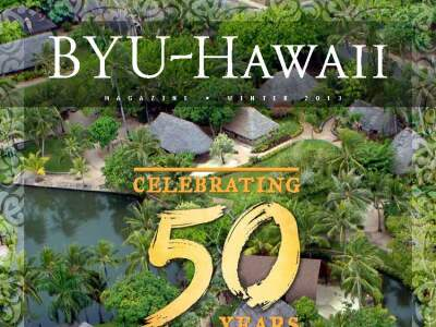 BYUH Magazine Winter 13 Celebrating 50 Years Polynesian Cultural Center