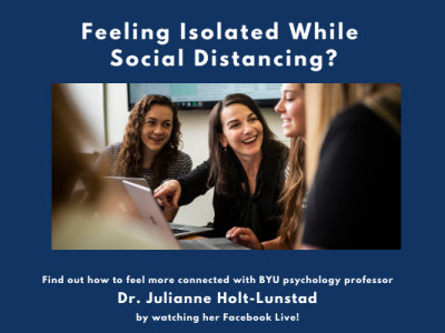 Professor Julianne Holt-Lunstad Discusses Isolation During Social Distancing on Facebook Live