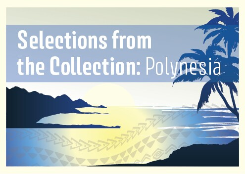 Selections from the Collection: Polynesia