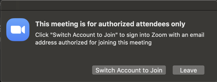 This meeting is for authorized attendees only.  Switch Account to Join.