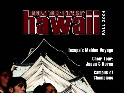 BYUH Magazine Fall 2004 Iosepa's Maiden Voyage