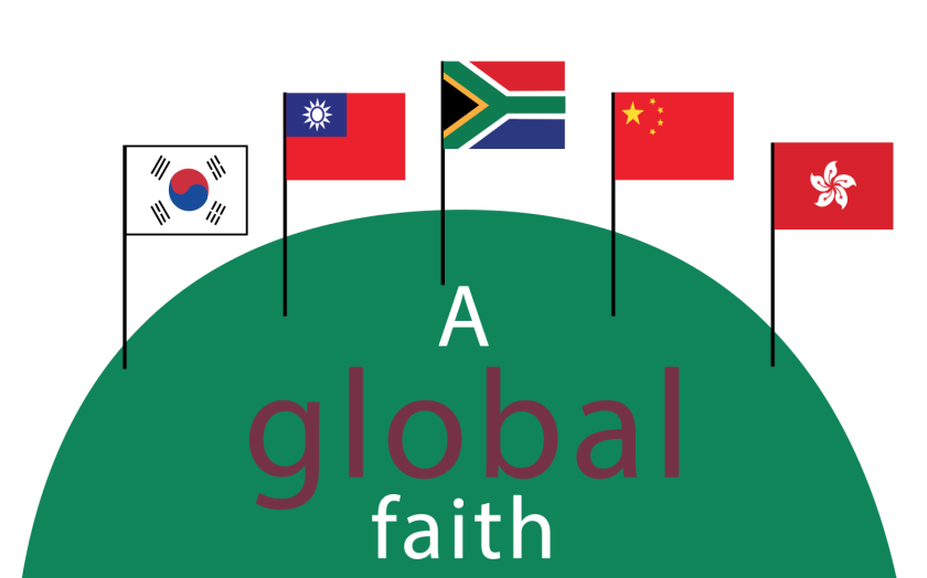 "Graphic with flags from South Korea, Taiwan, South Africa, China and Hong Kong on half green globe. With words saying, ""A global faith."""