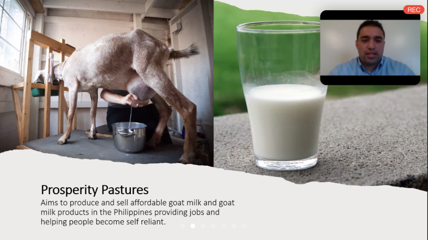 """Screenshot of a Zoom presentation with a photo of a goat being milked and a cup of milk, with the words """"Prosperity Pastures aims to produce and sell affordable goat milk and goat products in the Philippines providing jobs and helping people become self reliant."""" Also a screen on the top right of Jordan Richards speaking."""