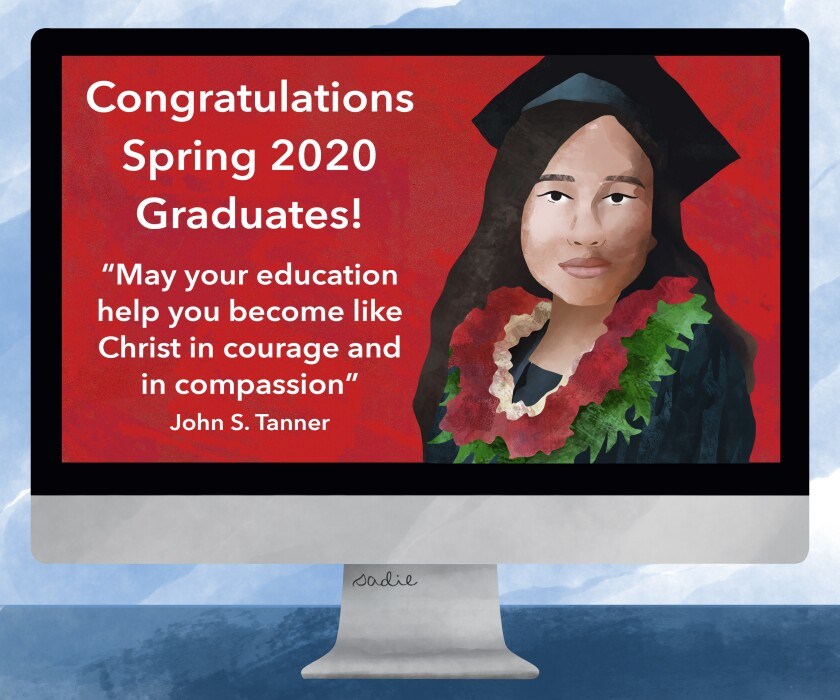"""Computer screen with graduate and words """"Congratulations Spring 2020 Graduates! 'May your education help you become like Christ in courage and in compassion' - John S. Tanner."""